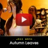 Autumn Leaves - Jazz Band