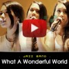 What A Wonderful World - Jazz Band