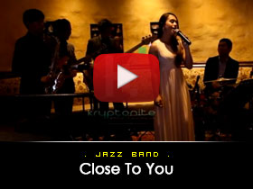 Close to You  -  Jazz Band Video from Kryptonite Entertainment